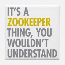 Its A Zookeeper Thing Tile Coaster