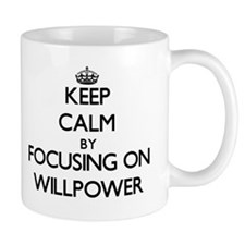 Keep Calm by focusing on Willpower Mugs