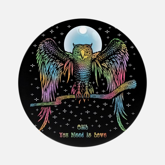 Owl You Need Ornament (Round)