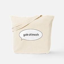 yok shmosh speech Tote Bag