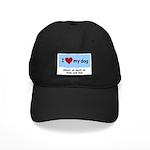 I LOVE MY DOG Black Cap