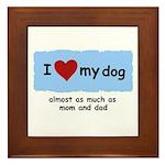 I LOVE MY DOG Framed Tile