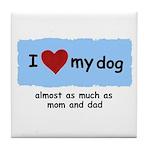 I LOVE MY DOG Tile Coaster