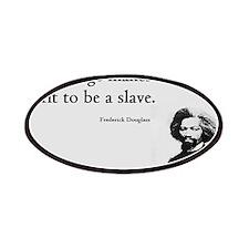 Frederick Douglas - Unfit to be a Slave Patches