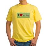 I LOVE MY DOG Yellow T-Shirt