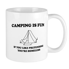 Camping is fun homeless Mugs