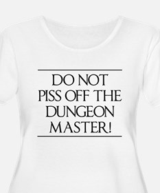 Do not piss off the dungeon master! Plus Size T-Sh