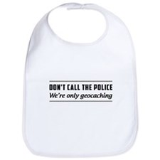 Don't call the police we're only geocaching Bib