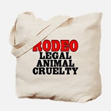 Rodeo Legal animal cruelty - Tote Bag