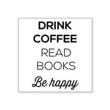 Drink coffee read books be happy Sticker