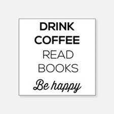 Drink coffee read books be happy Sticker