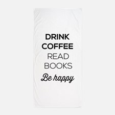 Drink coffee read books be happy Beach Towel