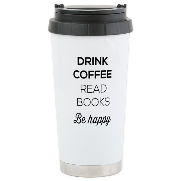 Drink coffee read books be happy Travel Mug by HobbyToday