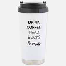 Drink coffee read books be happy Travel Mug