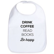 Drink coffee read books be happy Bib