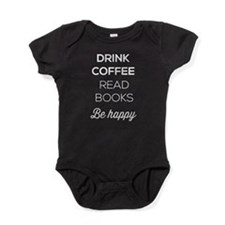 Drink coffee read books be happy Baby Bodysuit