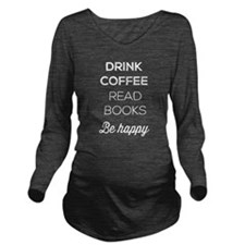 Drink coffee read books be happy Long Sleeve Mater