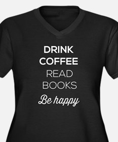 Drink coffee read books be happy Plus Size T-Shirt