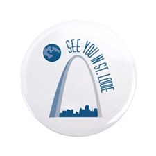 """See You In St.Loue 3.5"""" Button (100 pack)"""