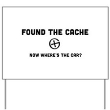 Found the cache now where's the car? Yard Sign