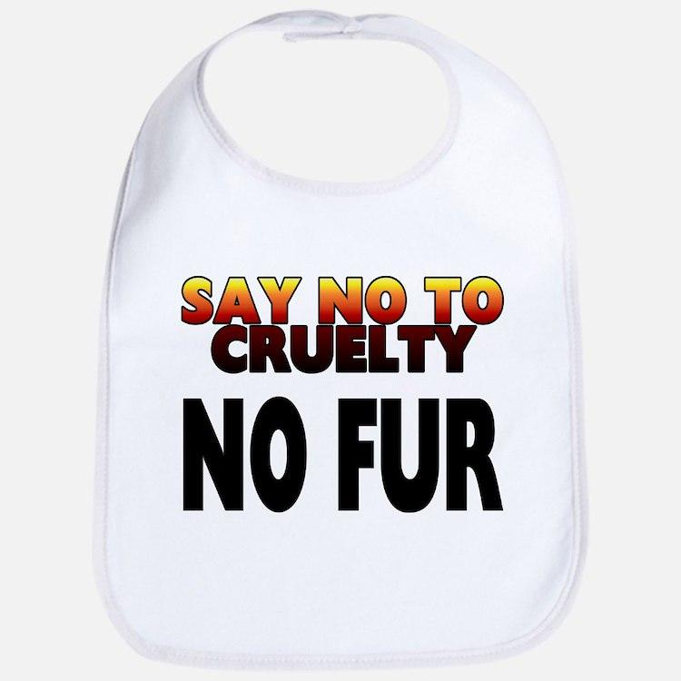 Say no to cruelty. No fur - Bib