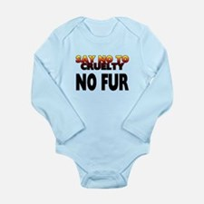 Say no to cruelty. No Long Sleeve Infant Bodysuit