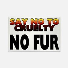 Say no to cruelty. No fur - Rectangle Magnet