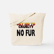 Say no to cruelty. No fur - Tote Bag