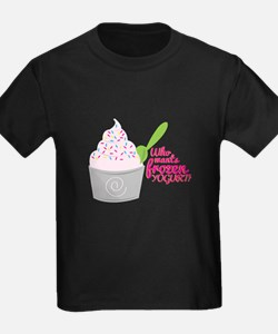 Frozen Yogurt? T-Shirt