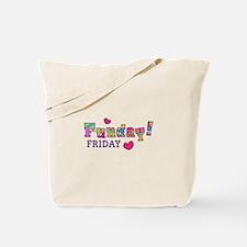 Friday Funday! Tote Bag