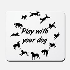 Play With Your Dog v3 Mousepad