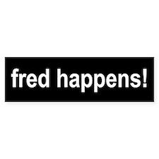 Fred Happens - Bumper Bumper Sticker