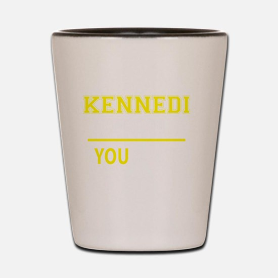 Cute Kennedi Shot Glass