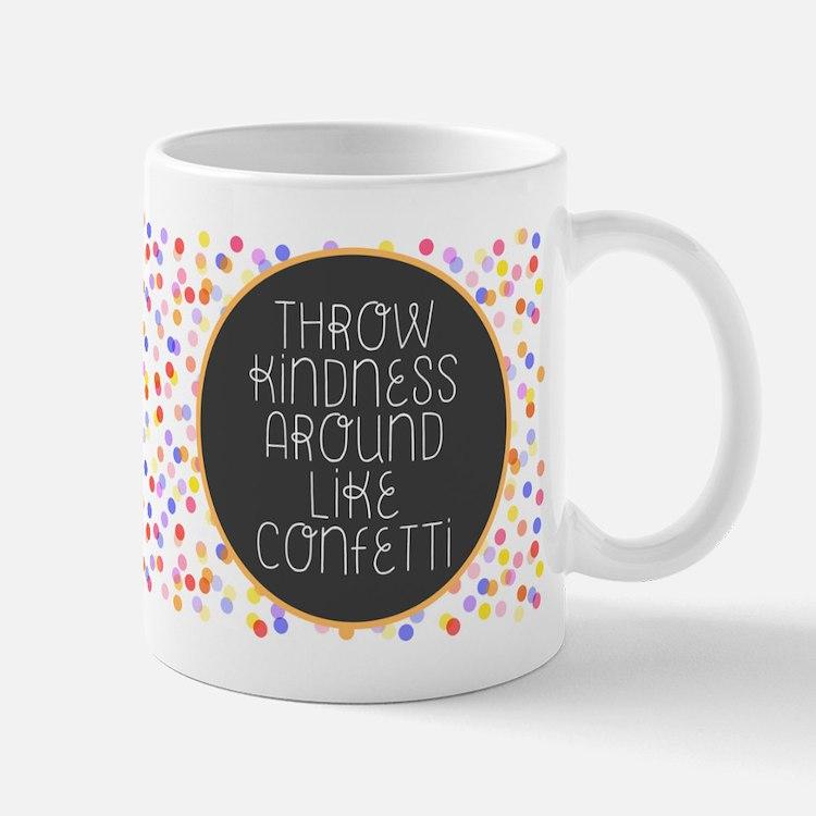 Throw Kindness Around Like Confetti Mugs