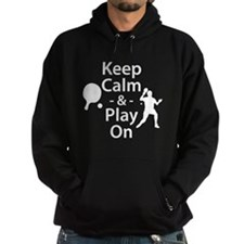 Keep Calm and Play On (Table Tennis) Hoodie