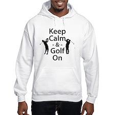 Keep Calm and Golf On Hoodie