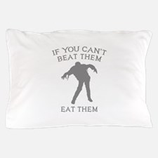 If You Can't Beat Them Pillow Case