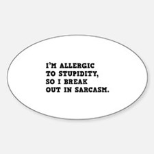 I'm Allergic To Stupidity Sticker (Oval)