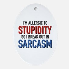 I'm Allergic To Stupidity Ornament (Oval)