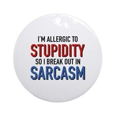I'm Allergic To Stupidity Ornament (Round)