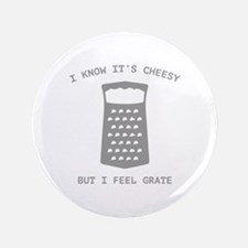 """I Feel Grate 3.5"""" Button"""