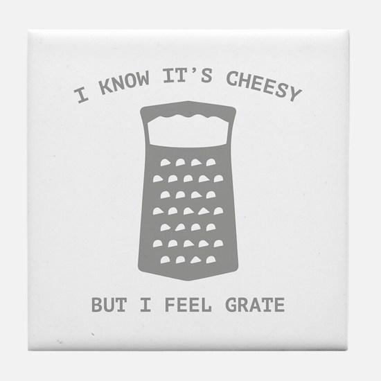 I Feel Grate Tile Coaster