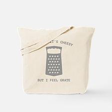 I Feel Grate Tote Bag