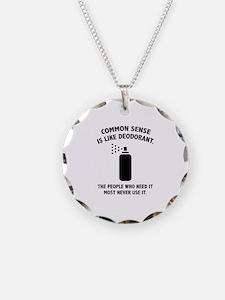 Common Sense Is Like Deodorant Necklace