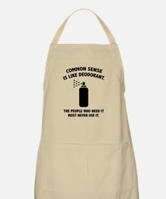 Common Sense Is Like Deodorant Apron