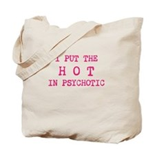 I put the hot in psychotic Tote Bag