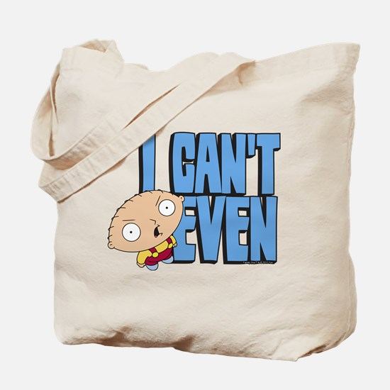 Family Guy Stewie I Can't Even Tote Bag