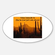 MAY THE GREAT SPIRIT WALK WITH YOU Sticker (Oval)