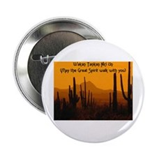 "MAY THE GREAT SPIRIT WALK WITH YOU 2.25"" Button"