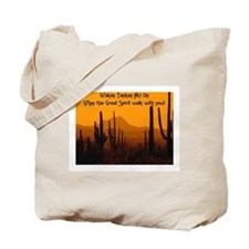 MAY THE GREAT SPIRIT WALK WITH YOU Tote Bag